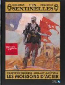 Les Sentinelles 1. Juillet-août 1914, les moissons d'acier - Xavier Dorison, Enrique Breccia