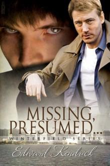 Missing, Presumed... - Edward Kendrick