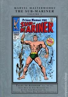 Marvel Masterworks: The Sub-Mariner, Vol. 2 - Stan Lee, Roy Thomas, Archie Goodwin, Raymond Marais, Bill Everett, Gene Colan, Dan Adkins, John Buscema, Marie Severin, Werner Roth