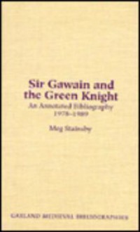 Sir Gawain & the Green Knight: A Secondary Bibliography, 1978-1989 - Meg Stainsby, Stainsby Meg