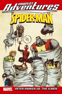 Marvel Adventures Spider-Man: Peter Parker Vs. The X-Men - Paul Tobin, Matteo Lolli