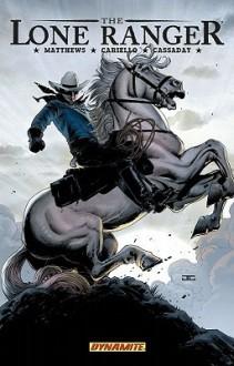 The Lone Ranger Volume 2: Lines Not Crossed - Brett Matthews, Paul Pope, Sergio Cariello