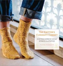 The Knitter's Curiosity Cabinet - Hunter Hammersen