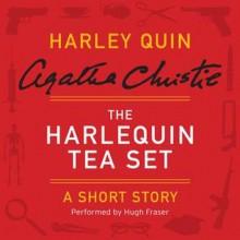 The Harlequin Tea Set: A Harley Quin Short Story - Agatha Christie,Hugh Fraser