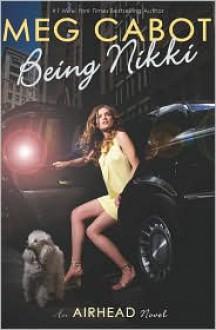 Being Nikki (Airhead Series #2) -
