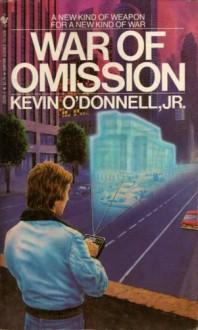 War Of Omission - Kevin O'Donnell Jr.