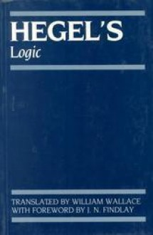 Logic - Georg Wilhelm Friedrich Hegel, William Wallace, J.N. Findlay
