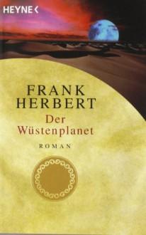 Der Wüstenplanet (Der Wüstenplanet, #1) - Frank Herbert, Ronald M. Hahn