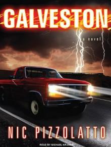 Galveston: A Novel - Nic Pizzolatto, Michael Kramer