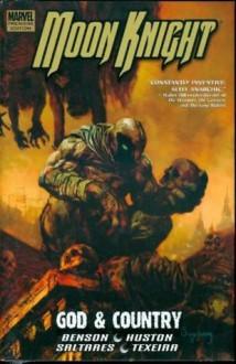 Moon Knight - Volume 3: God & Country (Moon Knight (Numbered)) (v. 3) - Charlie Huston, Charlie Huston, Mark Texeira, Javier Saltares
