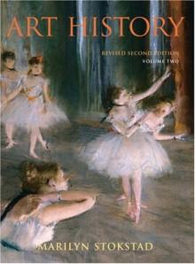 Art History, Volume II [with CD-ROM] - Marilyn Stokstad, David Cateforis, Stephen Addiss