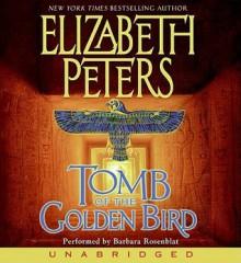 Tomb of the Golden Bird - Elizabeth Peters, Barbara Rosenblat