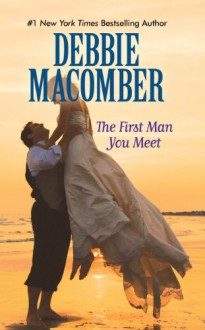 The First Man You Meet - Debbie Macomber