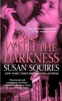 One With the Darkness (Companion, #6) - Susan Squires