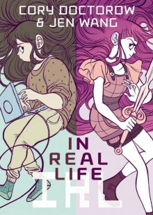 In Real Life - Cory Doctorow,Jen Wang