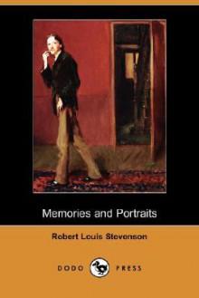 Memories and Portraits (Dodo Press) - Robert Louis Stevenson