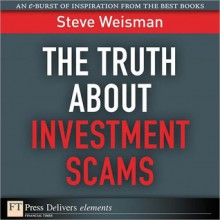 The Truth about Investment Scams - Steve Weisman