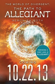 The World of Divergent: The Path to Allegiant (Divergent Series) - Veronica Roth