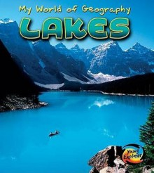 Lakes (Young Explorer: My World Of Geography) (Young Explorer: My World Of Geography) - Vicky Parker