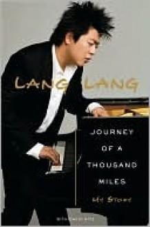 Journey of a Thousand Miles - Lang Lang, David Ritz