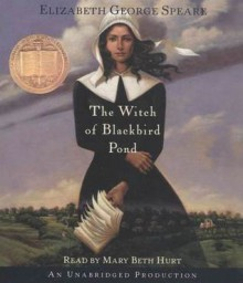 The Witch of Blackbird Pond - Elizabeth George Speare, Mary Beth Hurt