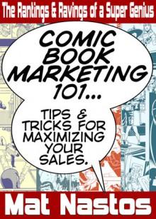 Comic Book Marketing 101 - Mat Nastos