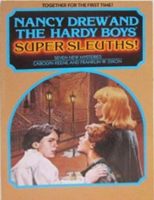 Nancy Drew and the Hardy Boys, Super Sleuths! : Seven New Mysteries - Carolyn Keene, Franklin W. Dixon, Paul Frame