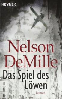 Das Spiel des Löwen - Nelson DeMille, Jochen Schwarzer