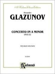 Concerto in a Minor, Op. 82, Kalmus Edition - Alexander Glazunov
