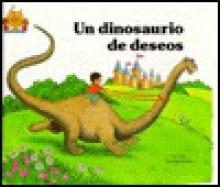 Un Dinosaurio De Deseos (El Castillo Magico) (Spanish Edition) - Jane Belk Moncure