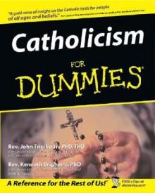 Catholicism for Dummies (Pocket Edition) - John Trigilio Jr., Kenneth Brighenti