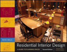 Residential Interior Design: A Guide to Planning Spaces. Maureen Mitton, Courtney Nystuen - Maureen Mitton, Courtney Nystuen
