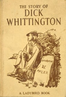 The history of Dick Whittington, Lord Mayor of London: with the adventures of his cat - George Cruikshank