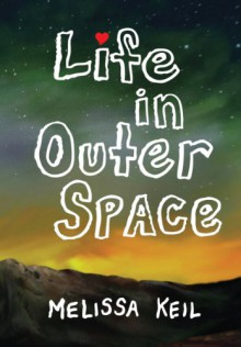Life in Outer Space - Melissa Keil