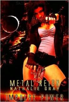 Metal Reign - Nathalie Gray