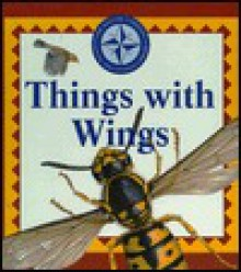 Things with Wings - Time-Life Books