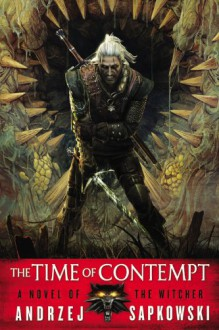 The Time of Contempt - David French, Andrzej Sapkowski