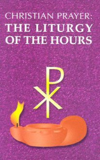 Christian Prayer: The Liturgy of the Hours - Second Vatican Ecuenical Council