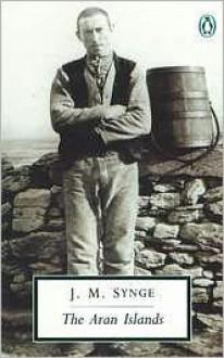 The Aran Islands - J.M. Synge,Tim Robinson