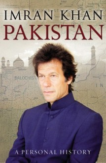 Pakistan: A Personal History - Imran Khan