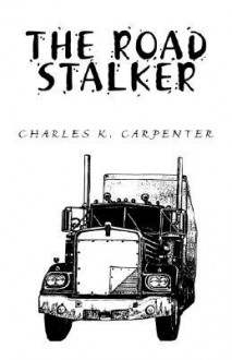 The Road Stalker - Charles K. Carpenter