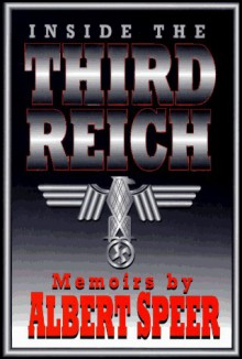 Inside the Third Reich: Memoirs - Albert Speer