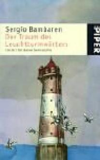 Der Traum des Leuchtturmwärters: Ein Ort für deine Sehnsüchte - Sergio Bambaren, Heinke Both
