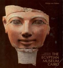 Off Catalogue Egyptian Museum Cair - Philipp Zabern, Philipp Zabern