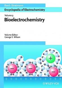 Bioelectrochemistry - Allen J. Bard, George Wilson, Martin Stratmann