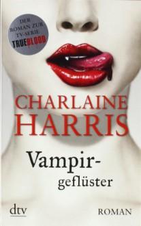 Vampirgeflüster: Roman - Charlaine Harris