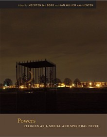 Powers: Religion as a Social and Spiritual Force - Meerten T. Ter Borg
