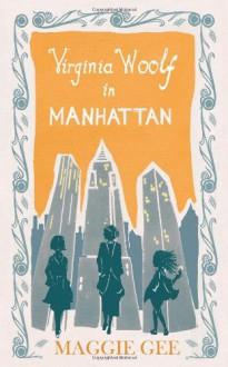 Virginia Woolf in Manhattan - Maggie Gee
