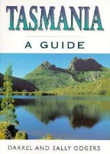 Tasmania - A Guide - Sally Odgers, Darrel Odgers