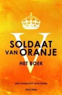 Soldaat van Oranje - Erik Hazelhoff Roelfzema